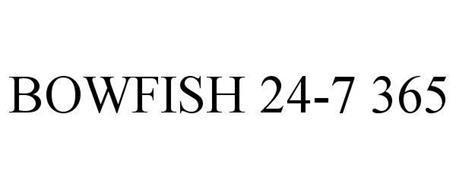 BOWFISH 24-7 365