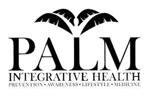 PALM INTEGRATIVE HEALTH PREVENTION AWARENESS LIFESTYLE MEDICINE