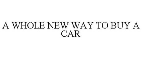 A WHOLE NEW WAY TO BUY A CAR