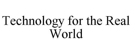 TECHNOLOGY FOR THE REAL WORLD