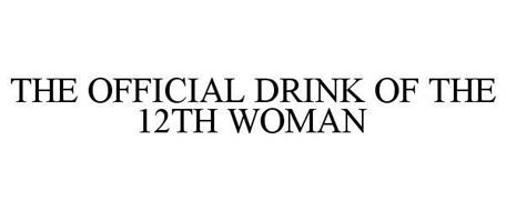 THE OFFICIAL DRINK OF THE 12TH WOMAN
