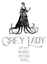 GREY LADY N° 77 DELANCEY NEW YORK 10002