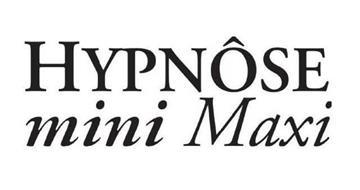 HYPNÔSE MINI MAXI