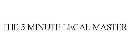 THE 5 MINUTE LEGAL MASTER