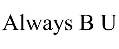 ALWAYS B U