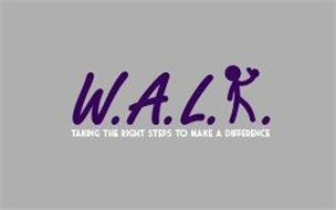 W.A.L.K TAKING THE RIGHT STEPS TO MAKE A DIFFERENCE