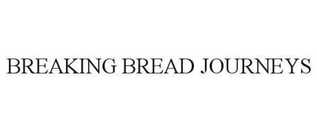 BREAKING BREAD JOURNEYS