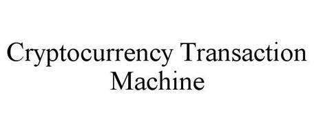 CRYPTOCURRENCY TRANSACTION MACHINE