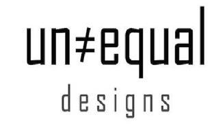 UN#EQUAL DESIGNS