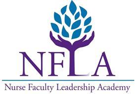 NFLA NURSE FACULTY LEADERSHIP ACADEMY