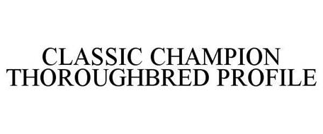 CLASSIC CHAMPION THOROUGHBRED PROFILE