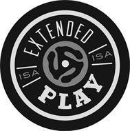 EXTENDED PLAY ISA
