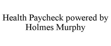 HEALTH PAYCHECK POWERED BY HOLMES MURPHY