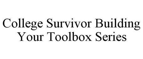 COLLEGE SURVIVOR BUILDING YOUR TOOLBOX SERIES