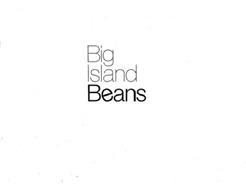 BIG ISLAND BEANS