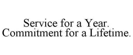 SERVICE FOR A YEAR. COMMITMENT FOR A LIFETIME.