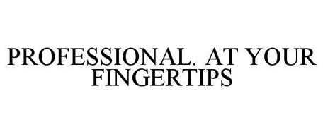 PROFESSIONAL. AT YOUR FINGERTIPS