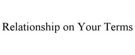 RELATIONSHIP ON YOUR TERMS