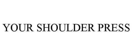 YOUR SHOULDER PRESS