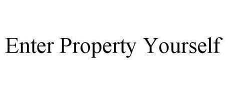 ENTER PROPERTY YOURSELF