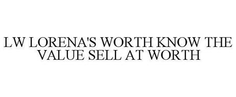 LW LORENA'S WORTH KNOW THE VALUE SELL AT WORTH