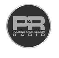 P&R POLITICS AND RELIGION RADIO