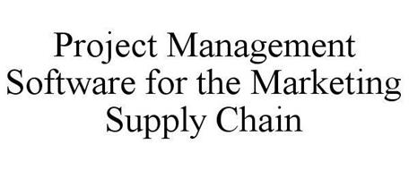 PROJECT MANAGEMENT SOFTWARE FOR THE MARKETING SUPPLY CHAIN