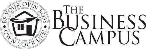 THE BUSINESS CAMPUS BE YOUR OWN BOSS OWN YOUR LIFE