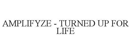 AMPLIFYZE - TURNED UP FOR LIFE