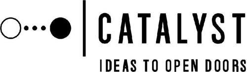 CATALYST IDEAS TO OPEN DOORS