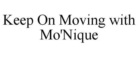 KEEP ON MOVING WITH MO'NIQUE
