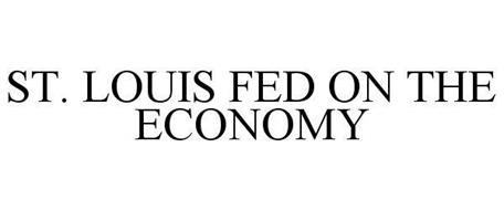 ST. LOUIS FED ON THE ECONOMY
