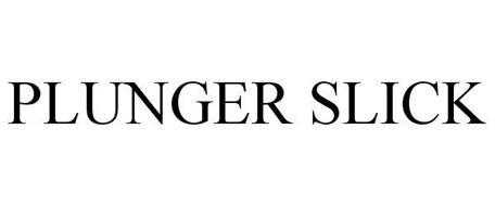 PLUNGER SLICK