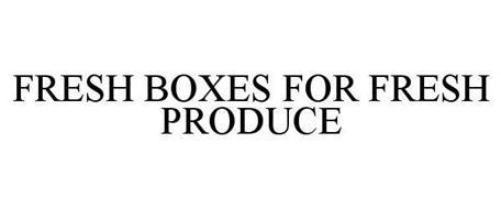 FRESH BOXES FOR FRESH PRODUCE