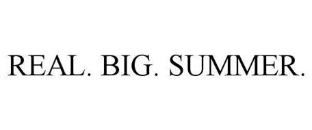 REAL. BIG. SUMMER.