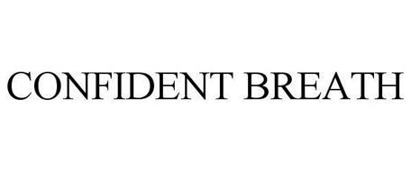 CONFIDENT BREATH