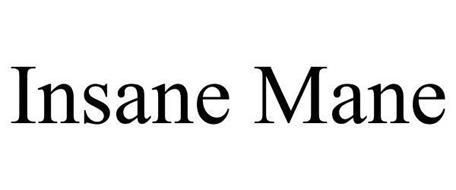 INSANE MANE