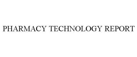 PHARMACY TECHNOLOGY REPORT