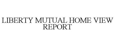 LIBERTY MUTUAL HOME VIEW REPORT