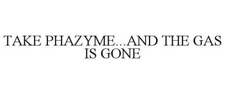 TAKE PHAZYME...AND THE GAS IS GONE