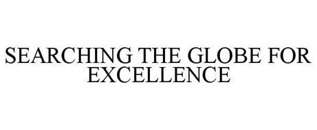 SEARCHING THE GLOBE FOR EXCELLENCE