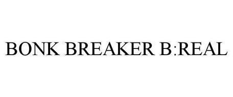 BONK BREAKER B:REAL