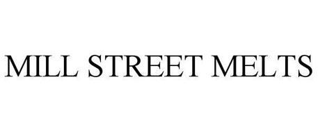 MILL STREET MELTS