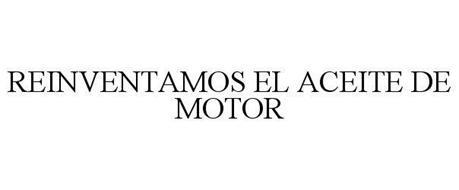 REINVENTAMOS EL ACEITE DE MOTOR