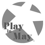 PLAY IN MAY