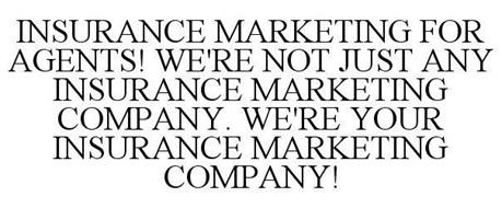 INSURANCE MARKETING FOR AGENTS! WE'RE NOT JUST ANY INSURANCE MARKETING COMPANY. WE'RE YOUR INSURANCE MARKETING COMPANY!