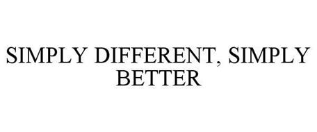 SIMPLY DIFFERENT, SIMPLY BETTER