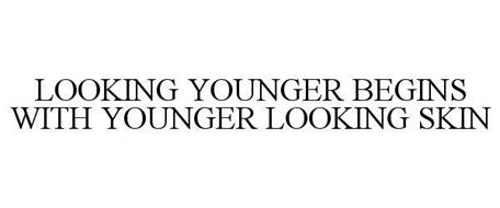 LOOKING YOUNGER BEGINS WITH YOUNGER LOOKING SKIN