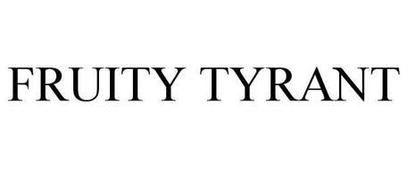 FRUITY TYRANT
