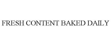 FRESH CONTENT BAKED DAILY